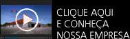 CLIQUE E CONHEÇA NOSSA EMPRESA